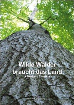Wilde Wälder brauchgt das Land